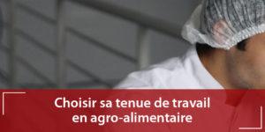 choisir sa tenue de travail en agroalimentaire blog Vetdepro