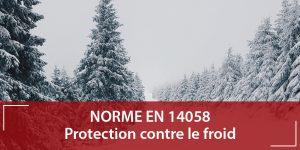 Norme EN 14058 vêtement de travail anti froid