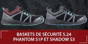 Nouvelles baskets de sécurité S24 Phantom et Shadow