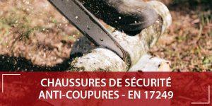Chaussures de sécurité anti coupures norme EN ISO 17249